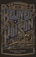 Beloved Poison - A Jem Flockhart Mystery ebook by E. S. Thomson