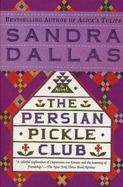 The Persian Pickle Club ebook by Sandra Dallas
