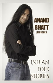 Indian Folk Stories ebook by Anand Bhatt