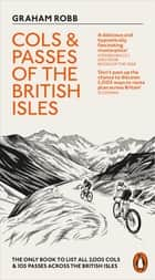Cols and Passes of the British Isles ebook by Graham Robb