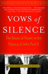 Vows of Silence - The Abuse of Power in the Papacy of John Paul II ebook by Jason Berry,Gerald Renner