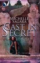 Cast In Secret (The Chronicles of Elantra, Book 3) ebook by Michelle Sagara