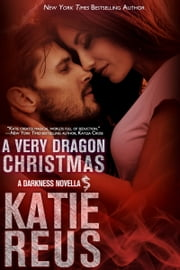 A Very Dragon Christmas ebook by Katie Reus