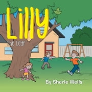 Lilly - The Leaf ebook by Sherie Wells