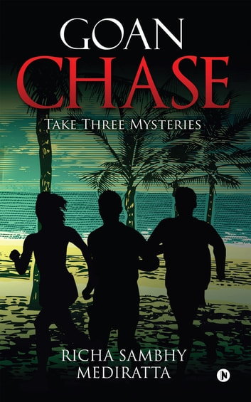 Goan Chase - Take Three Mysteries ebook by Richa Sambhy Mediratta