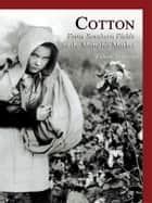 Cotton - From Southern Fields to the Memphis Market ebook by William Bearden