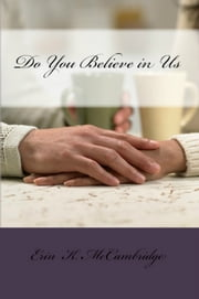 Do You Believe in Us ebook by Erin K. McCambridge