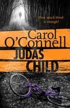Judas Child ebook by Carol O'Connell