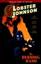 Lobster Johnson Volume 2: The Burning Hand ebook by Mike Mignola, Various