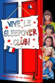 Vive le Sleepover Club! (The Sleepover Club, Book 27) ebook by Narinder Dhami