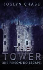 The Tower - One prison. No escape. ebook by Joslyn Chase