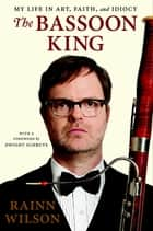 The Bassoon King ebook by Rainn Wilson