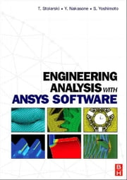 Engineering Analysis with ANSYS Software ebook by Stolarski, Tadeusz