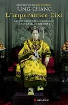 L'imperatrice Cixi ebook by Jung Chang, Elisabetta Valdré