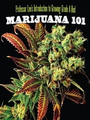 Marijuana 101 ebook by Professor Lee