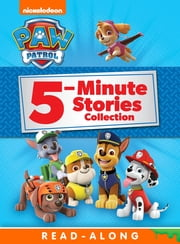 PAW Patrol 5-Minute Stories Collection (PAW Patrol) ebook by Nickelodeon Publishing