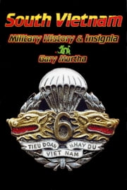 South Vietnam Military History & Insignia ebook by Gary D. Murtha