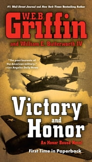 Victory and Honor ebook by W.E.B. Griffin,William E. Butterworth, IV