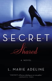 SECRET Shared - A SECRET Novel ebook by L. Marie Adeline