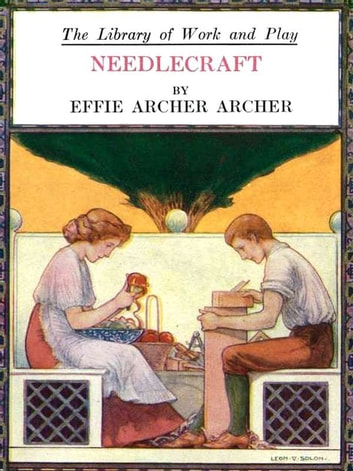 Needlecraft ebook by Effie Archer Archer