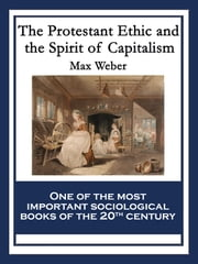 The Protestant Ethic and the Spirit of Capitalism - With linked Table of Contents ebook by Max Weber