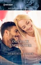 Outback Encounter ebook by Meredith Webber