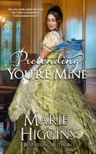 Pretending You're Mine - Heroic Rogue Series, #1 ebook by Marie Higgins