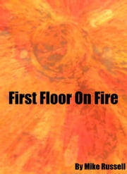 First Floor on Fire ebook by Michael Russell