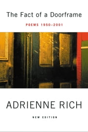 The Fact of a Doorframe: Poems 1950-2001 ebook by Adrienne Rich