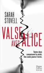Valse avec Alice - un thriller dans la veine de Mary Kubica eBook by Sarah Stovell