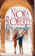 Por impulso ebook by Nora Roberts