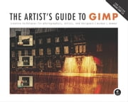 Artist's Guide to GIMP, 2nd Edition ebook by Michael Hammel