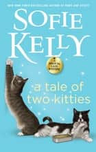 A Tale of Two Kitties ebook by Sofie Kelly