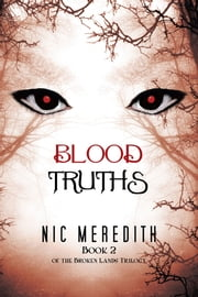 Blood Truths - Book 2 of the Broken Lands ebook by Nic Meredith