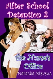 After School Detention 2: The Nurse's Office ebook by Natasha Stevens