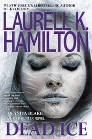 Dead Ice - An Anita Blake, Vampire Hunter Novel ebook by Laurell K. Hamilton