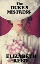 The Duke's Mistress ebook by Elizabeth Reed