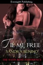 Tie Me Free ebook by Sandra Bunino