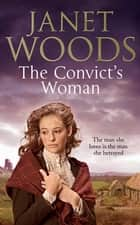 The Convict's Woman eBook by Janet Woods