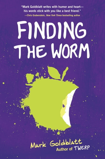Finding the Worm (Twerp Sequel) ebook by Mark Goldblatt