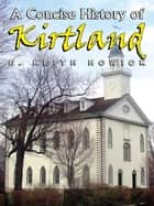 A Concise History of Kirtland ebook by E. Keith Howick