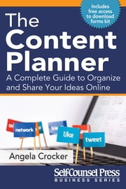 The Content Planner - A Complete Guide to Organize and Share Your Ideas Online ebook by Angela Crocker