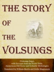 The Story Of The Volsungs ebook by William Morris,Eirikr Magnusson