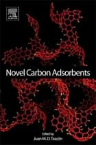 Novel Carbon Adsorbents ebook by Juan M.D. Tascón