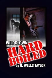 Wildclown Hard-Boiled ebook by G. Wells Taylor