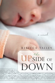 The Upside of Down ebook by Rebecca Talley