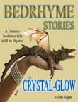Bedrhyme Stories: The Crystal-Glow