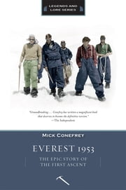 Everest 1953 - The Epic Story of the First Ascent ebook by Mick Conefrey