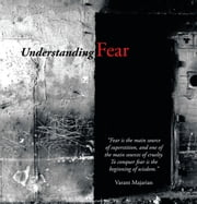Understanding Fear ebook by Varant Majarian