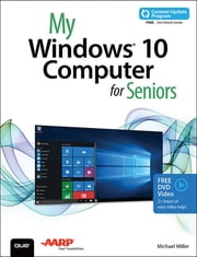 My Windows 10 Computer for Seniors (includes Video and Content Update Program) ebook by Michael Miller